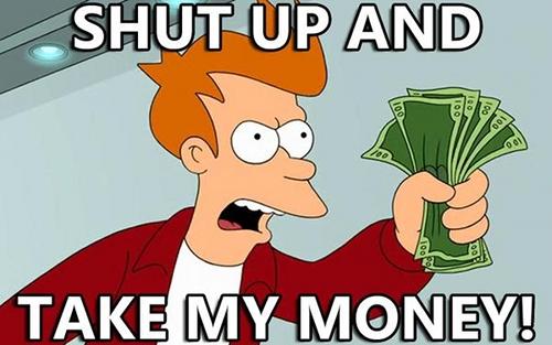shut-up-and-take-my-money2