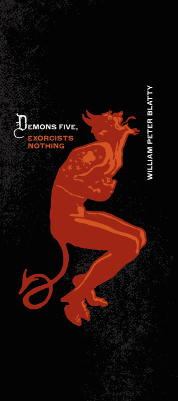 Demons Five, Exorcist Nothing by William Peter Blatty