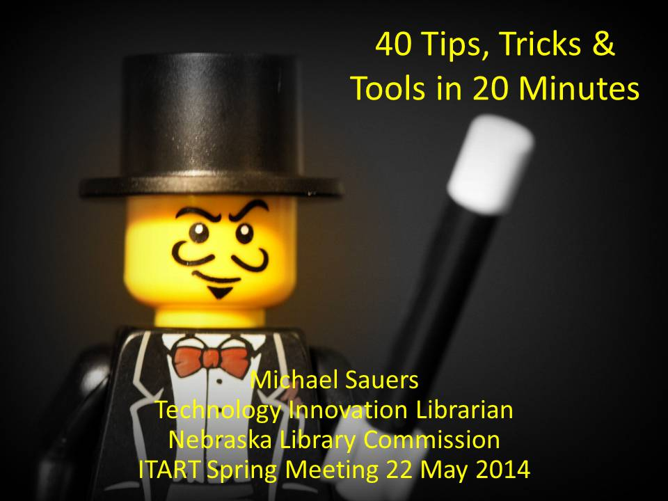 40 Tech Tools & Tips in 20 Minutes