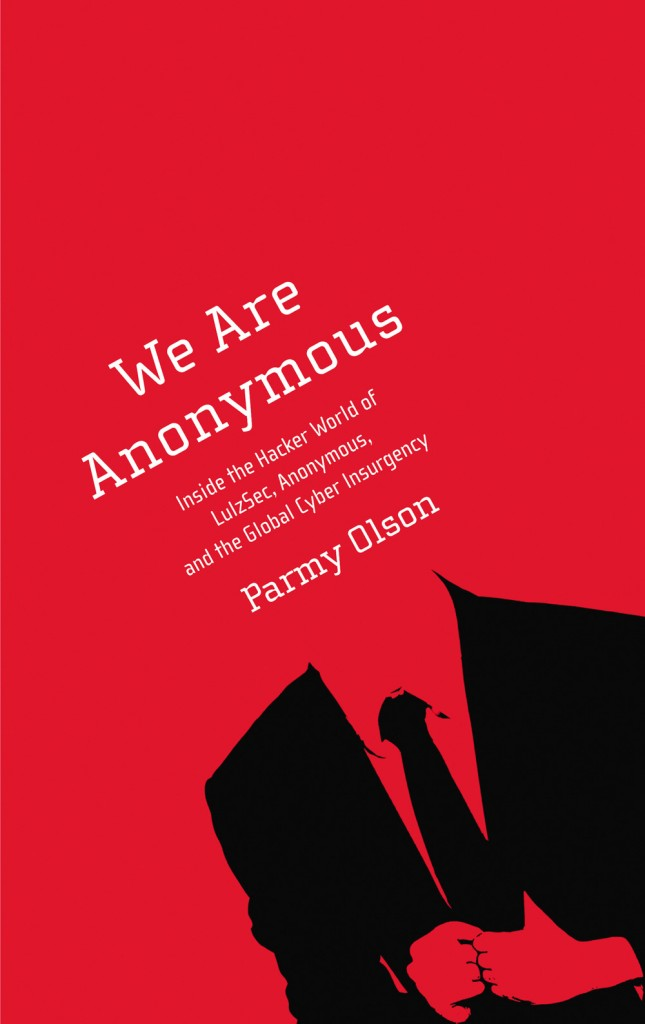 We are Anonymous by Parmy Olson