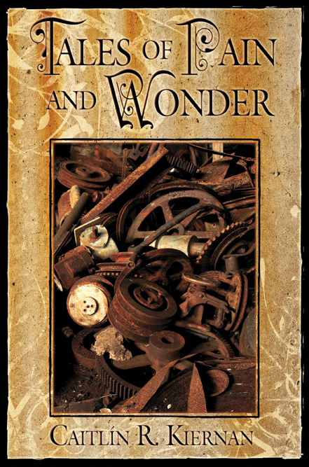 Tales of Pain and Wonder by Caitlin R. Kiernan