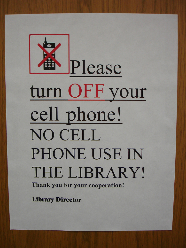 NO CELL PHONE USE IN THE LIBRARY!