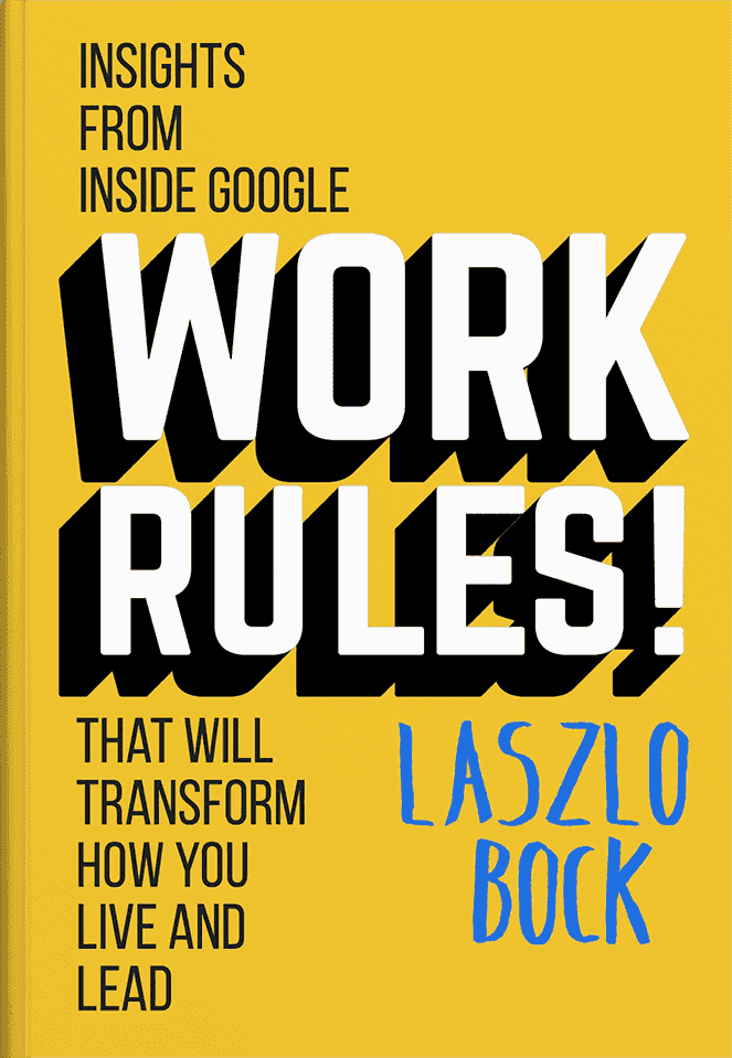 Friday Reads: Work Rules by Laszlo Bock