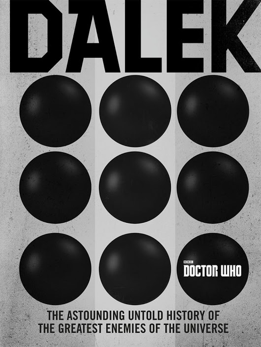Friday Reads: Dalek: The Astounding Untold History of the Greatest Enemies of the Universe