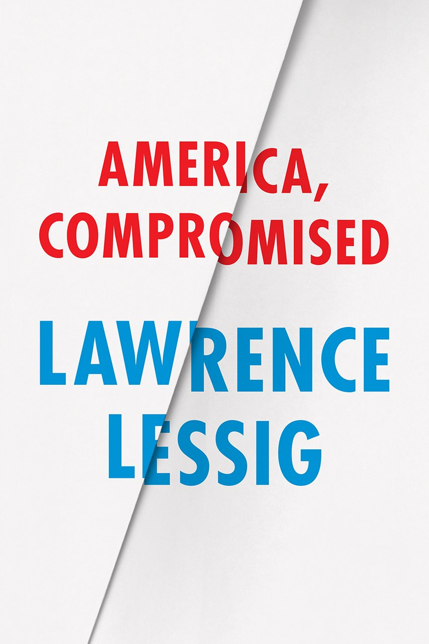 Friday Reads: America Compromised by Lawrence Lessig