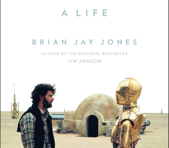Friday Reads: George Lucas A Life by Brian Jay Jones