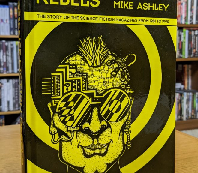 Friday Reads: Science Fiction Rebels: The Story of the Science-Fiction Magazines from 1981 to 1990 by Mike Ashley