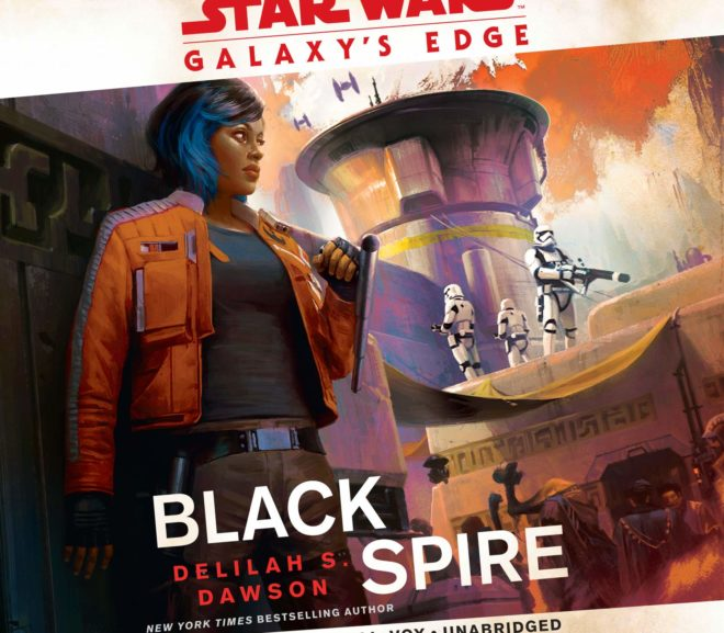 Friday Reads: Star Wars Galaxy's Edge: Black Spire by Delilah S. Dawson