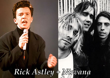 Mashup Monday: Never Gonna Give Your Teen Spirit up – Nirvana vs Rick Astley