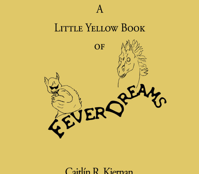 Friday Reads: A Little Yellow Book of Fever Dreams by Caitlin Kiernan