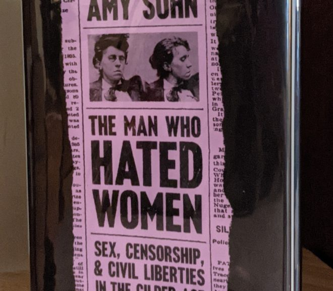 Friday Reads: The Man Who Hated Women: Sex, Censorship, and Civil Liberties in the Gilded Age by Amy Sohn