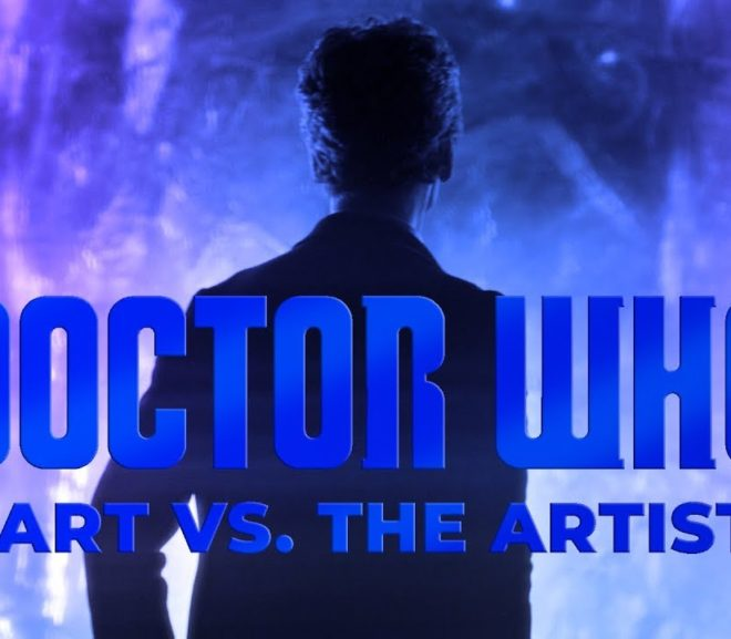 Friday Video: Art vs. The Artist – A Doctor Who Video Essay