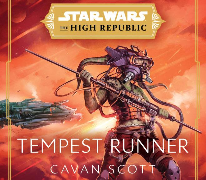 Friday Reads: Star Wars The High Republic: Tempest Runner by Cavan Scott