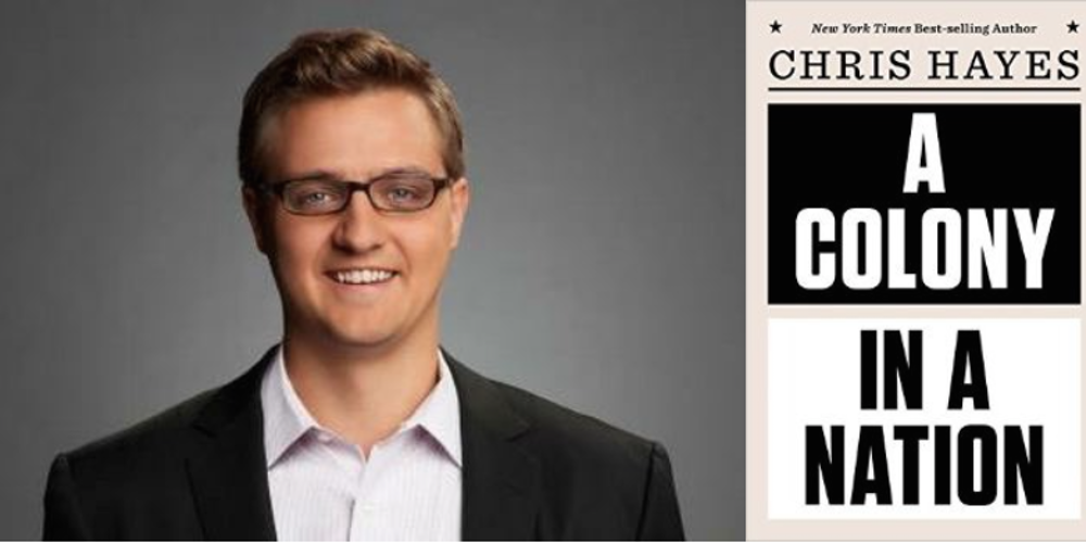 """Friday Video: Chris Hayes: """"A Colony in a Nation"""" 