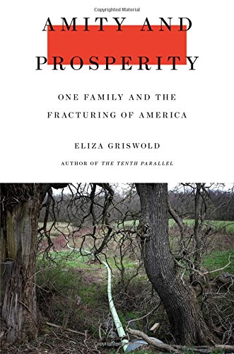 Friday Reads: Amity and Prosperity: One Family and the Fracturing of America by Emily Griswold