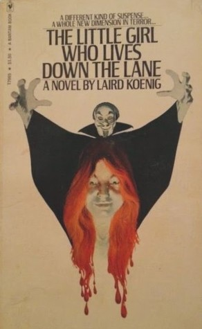 Friday Reads: The Little Girl Who Lives Down the Lane by Laird Koenig