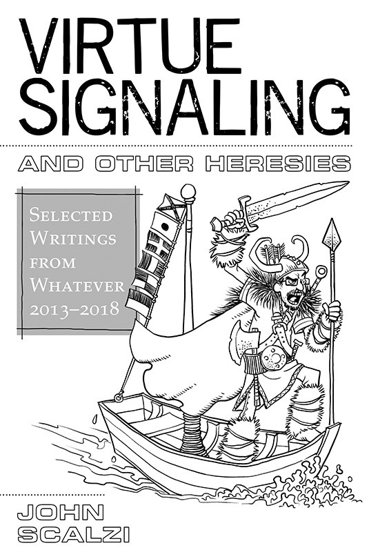 Friday Reads: Virtue Signaling and Other Heresies by John Scalzi
