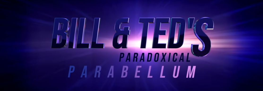 Mashup Monday: Bill & Ted's Paradoxical Parabellum
