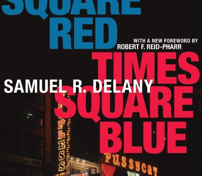 Friday Reads: Times Square Red, Times Square Blue 20th Anniversary Edition by Samuel R. Delany