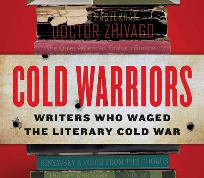 Friday Reads: Cold Warriors Writers Who Waged the Literary Cold War by Duncan White