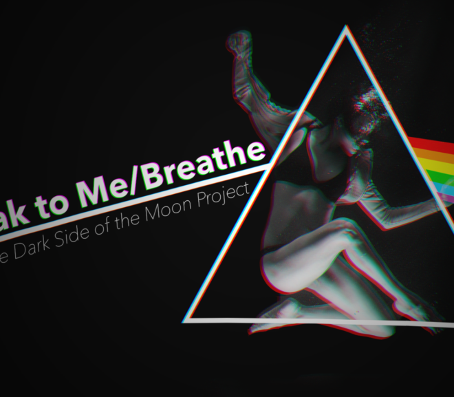 Friday Video: I. Speak To Me/Breathe | The Dark Side of the Moon Project