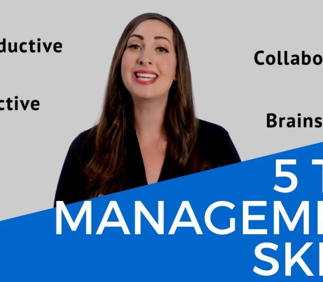 5 Top Management Skills: How to Be a Great Manager