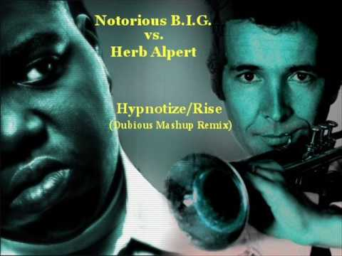 Mashup Monday: Hypnotize/Rise (Dubious Remash) – Notorious B.I.G. vs. Herb Alpert