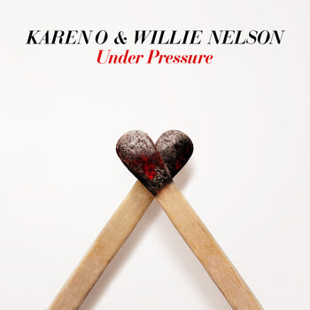 """Karen O & Willie Nelson – """"Under Pressure"""""""
