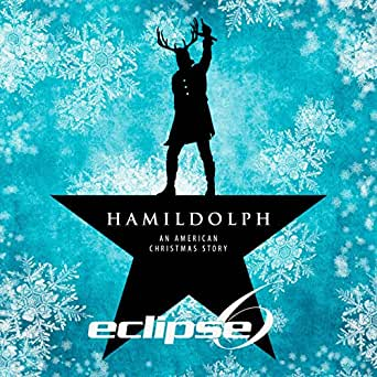 Mashup Monday: Hamildolph (An American Christmas Story) by Eclipse 6