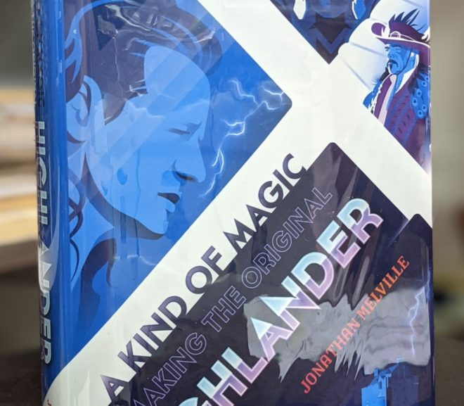 Friday Reads: A Kind of Magic: Making the Original Highlander by Jonathan Melville