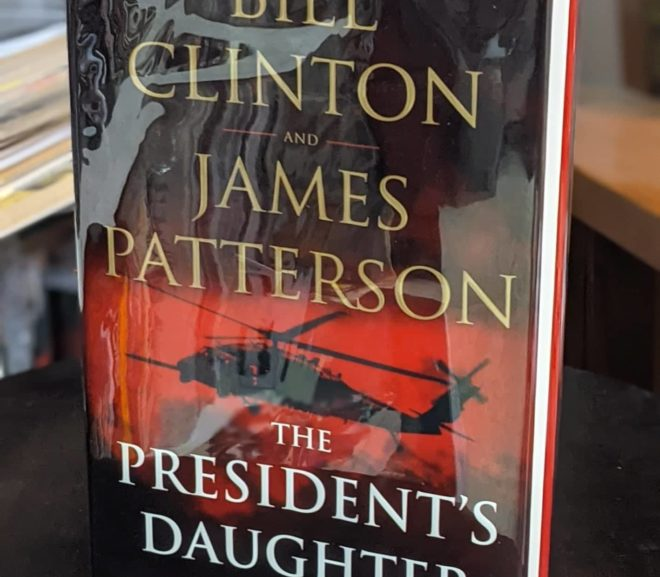 Friday Reads: The President's Daughter by Bill Clinton & James Patterson